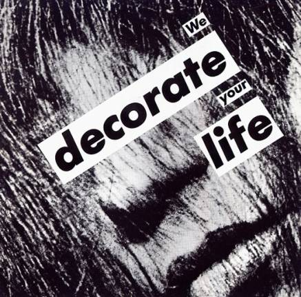 Barbara Kruger Paste Up We Decorate Your Life