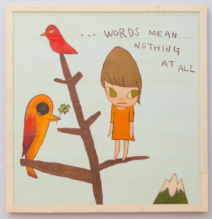 Yoshitomo Nara, …Words mean nothing at all (2012), via PACE Gallery