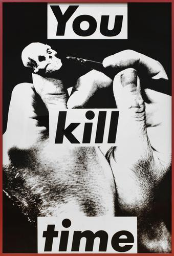 Barbara Kruger Untitled (You Kill Time) (1983), via Skarstedt